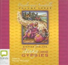 The Stinky Cheese Gypsies - Stephen Axelsen, Stanley McGeagh