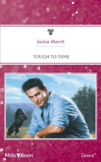 Mills & Boon : Tough To Tame (Man of the Month) - Jackie Merritt