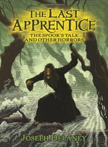 The Spook's Tale: And Other Horrors - Joseph Delaney, Patrick Arrasmith