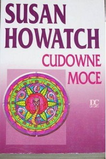 Cudowne moce - Susan Howatch