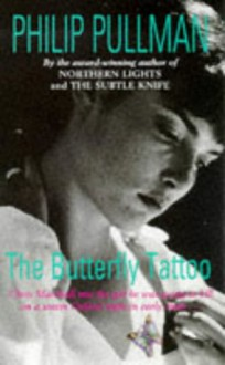 The Butterfly Tattoo - Philip Pullman