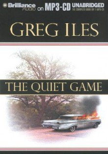 The Quiet Game - Greg Iles, Dick Hill