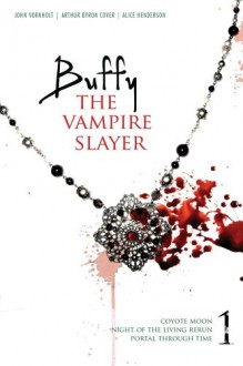 Buffy the Vampire Slayer, Vol. 1 - Arthur Byron Cover, John Vornholt, Alice Henderson