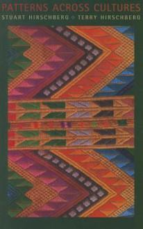 Patterns Across Cultures - Stuart Hirschberg, Terry Hirschberg