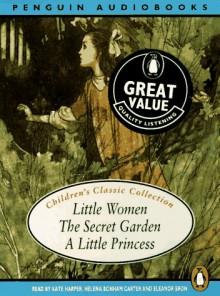 Children's Audio Boxed Set: Little Women, The Secret Garden, A Little Princess - Various, Louisa May Alcott, Kate Harper, Frances Hodgson Burnett