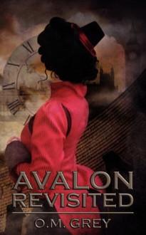 Avalon Revisited - O. M. Grey