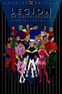 Legion of Super-Heroes Archives, Vol. 10 - Cary Bates,Dave Cockrum
