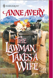 The Lawman Takes a Wife - Anne Avery