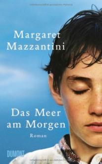 Das Meer am Morgen - Margaret Mazzantini, Karin Krieger