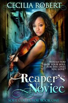 Reaper's Novice (Soul Collector #1) - Cecilia Robert
