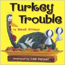 Turkey Trouble - Wendi Silvano,Lee Harper