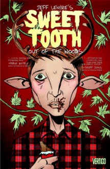 Sweet Tooth, Vol. 1: Out of the Deep Woods - Jeff Lemire