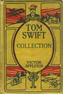 The Tom Swift Collection - Victor Appleton, Golgotha Press