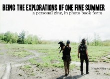 Being the Adventures of one Fine Summer: A Personal Zine in Photo Book Form - Margaret Killjoy