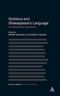 Language and Stylistics in Shakespeare - Jonathan Culpeper, Mireille Ravassat