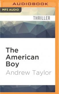 The American Boy - Andrew Taylor,Alex Jennings
