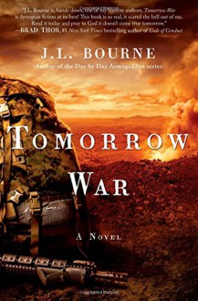 Tomorrow War: The Chronicles of Max [Redacted] - J. L. Bourne