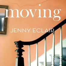 Moving - Jenny Eclair, Judith Boyd, Clare Willie, Andrew Wincott, Hachette Audio