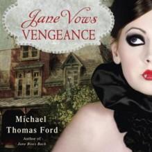 Jane Vows Vengeance - Michael Thomas Ford, Katherine Kellgren, Audible Studios