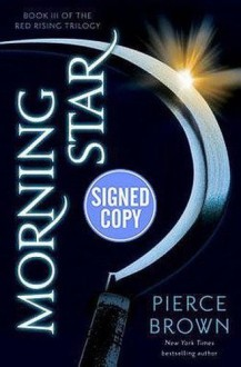 Morning Star (Signed Book) Red Rising Series #3 by Pierce Brown - Pierce Brown