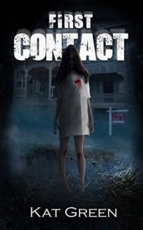 First Contact (Haunts for Sale Series) - Kat Green,Kat de Falla