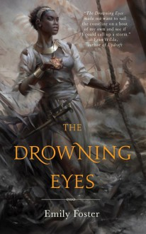 The Drowning Eyes - Emily Foster