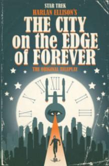 Star Trek: City on the Edge of Forever - Bob Woodward,J.K. Woodward,Scott Tipton,David Tipton,Harlan Ellison