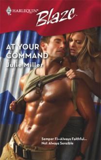 At Your Command (Harlequin Blaze) - Julie Miller