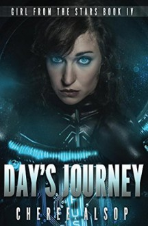 Day's Journey (Girl from the Stars #4) - Cheree Alsop