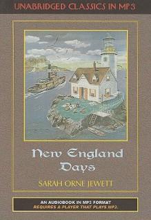 New England Days - Sarah Orne Jewett, Tana Hicken