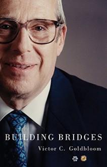 Building Bridges (Footprints Series) - Victor C. Goldbloom, Graham Fraser