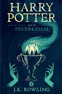 Harry Potter und der Feuerkelch (Die Harry-Potter-Buchreihe) - J.K. Rowling, Klaus Fritz
