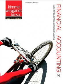 Financial Accounting: Tools for Business Decision Making - Paul D. Kimmel,Jerry J. Weygandt,Donald E. Kieso