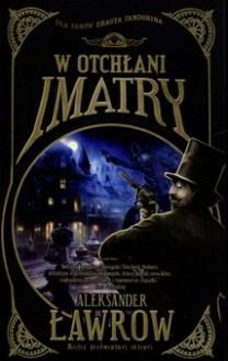 W otchłani Imatry (book 1) - Aleksander Ławrow,Agnieszka Papaj