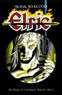 Michael Moorcock's Elric of Melnibone - P. Craig Russell, Roy Thomas, Michael T. Gilbert, Neil Gaiman