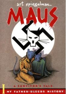 Maus: A Survivor's Tale: My Father Bleeds History - Art Spiegelman