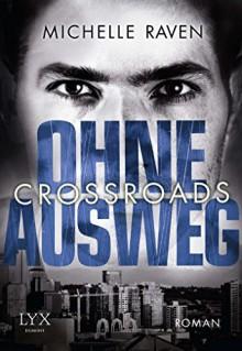 Crossroads - Ohne Ausweg - Michelle Raven