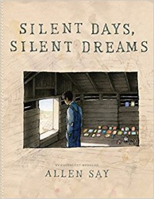 Silent Days, Silent Dreams - Allen Say