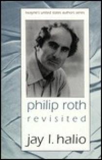 Philip Roth Revisited - Jay L. Halio