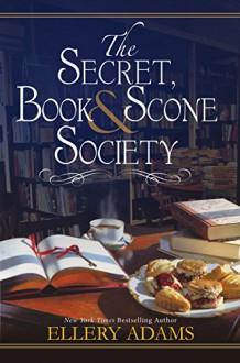 The Secret Book & Scone Society - Ellery Adams