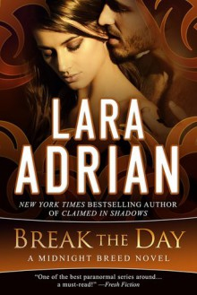 Break the Day - Lara Adrian
