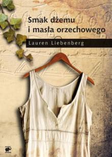 Smak dżemu i masła orzechowego - Lauren Liebenberg