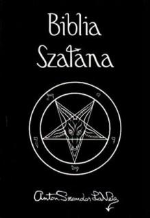 Biblia Szatana - Anton Szandor LaVey