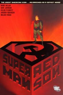 Superman: Red Son - Dave Johnson,Mark Millar,Walden Wong,Kilian Plunkett,Andrew Robinson