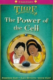 The Power of the Cell - Roderick Hunt, David Hunt, Alex Brychta