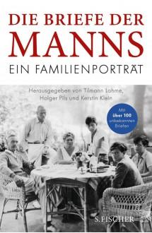 Die Briefe der Manns: Ein Familienportrait - Thomas Mann,Heinrich Mann,Kerstin Klein,Holger Pils,Klaus Mann,Tilman Lahme