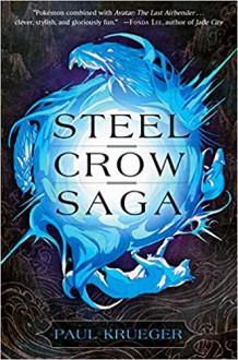 Steel Crow Saga - Paul Krueger