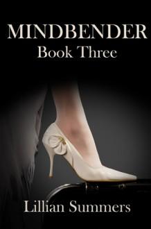 Mindbender Book Three - Lillian Summers