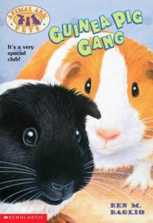 Guinea Pig Gang - Ben M. Baglio, Paul Howard, Chris Chapman