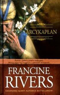 Arcykapłan - Francine Rivers